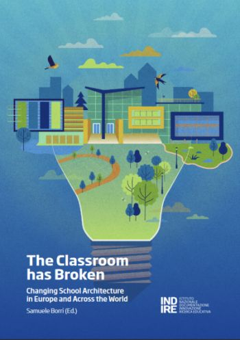 The Classroom has Broken. Changing School Architecture in Europe and Across the World
